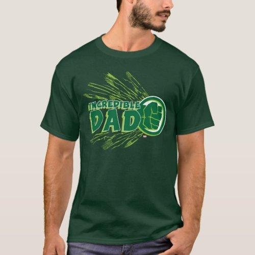 Hulk  Incredible Dad T_Shirt