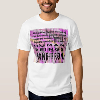 Human beings come from. T-Shirt