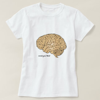 Human Brain: Analyze This! T-Shirt
