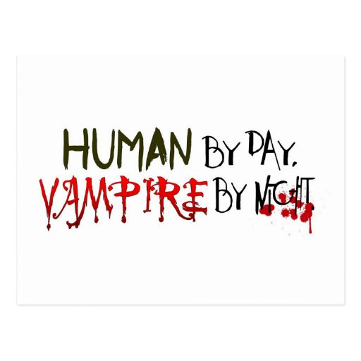 Human by Day, Vampire by Night Postcard