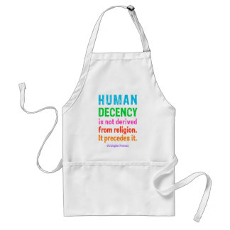 Human Decency is not derived from religion t-shirt Adult Apron