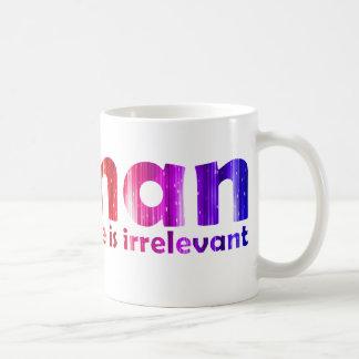 Human - Everything else is irrelevant Coffee Mug