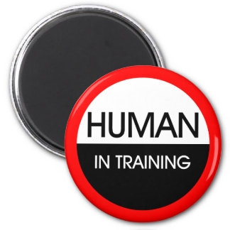 Human In Training Magnet