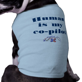 Human is my co-pilot T-Shirt