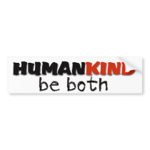 Human Kind quote Bumper Sticker