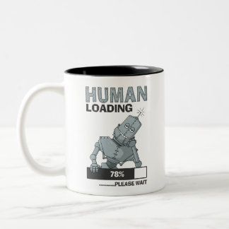 Human Loading, Please Wait Funny Coffee Mug