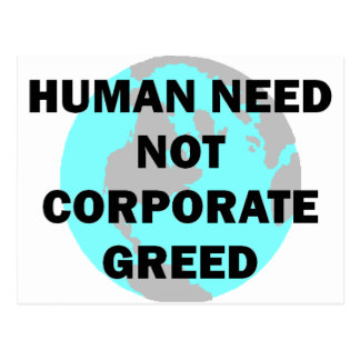 Human Need Not Corporate Greed Postcard