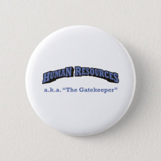 Human Resources - a.k.a. The Gatekeeper Button