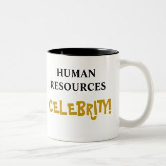 Human Resources Celebrity! Add Your Name Two-Tone Coffee Mug