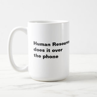 Human Resources Does It Over the Phone Mugs
