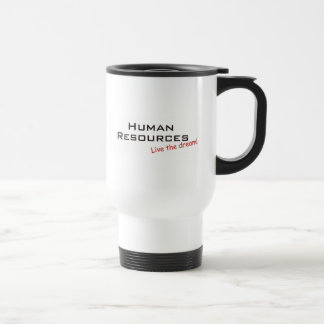 Human Resources, Live the dream! 15 Oz Stainless Steel Travel Mug