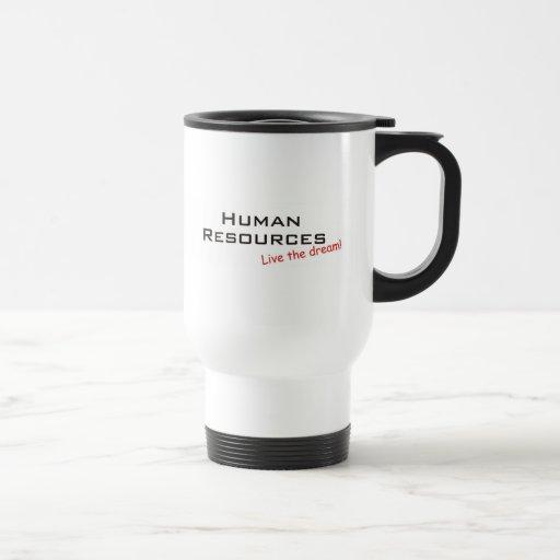 Human Resources, Live the dream! Coffee Mug