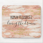 "Human Resources Living the Dream Office Work Humor Mouse Pad<br><div class=""desc"">This design was created though digital art. It may be personalized in the area provide or customizing by choosing the click to customize further option and changing the name, initials or words. You may also change the text color and style or delete the text for an image only design. Contact...</div>"