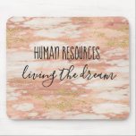 """Human Resources Living the Dream Office Work Humor Mouse Pad<br><div class=""""desc"""">This design was created though digital art. It may be personalized in the area provide or customizing by choosing the click to customize further option and changing the name, initials or words. You may also change the text color and style or delete the text for an image only design. Contact...</div>"""