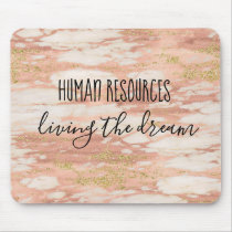 Human Resources Living the Dream Office Work Humor Mouse Pad
