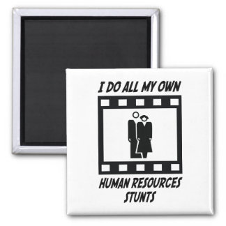 Human Resources Stunts Refrigerator Magnet