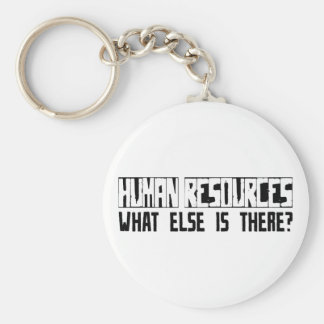 Human Resources What Else Is There? Basic Round Button Keychain