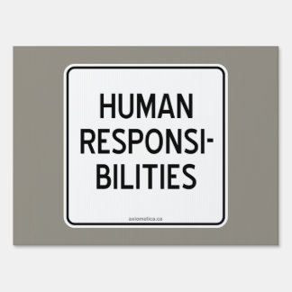 HUMAN RESPONSIBILITIES LAWN SIGN