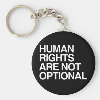 HUMAN RIGHTS ARE NO OPTIONAL -.png Keychain