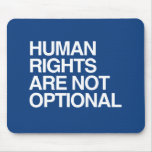 HUMAN RIGHTS ARE NO OPTIONAL -.png Mousepad