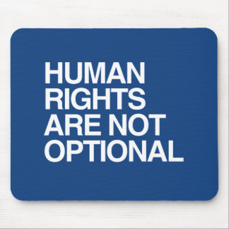 HUMAN RIGHTS ARE NO OPTIONAL -.png Mouse Pad