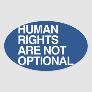 HUMAN RIGHTS ARE NO OPTIONAL -.png Oval Sticker