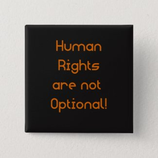 Human Rights are not Optional Button