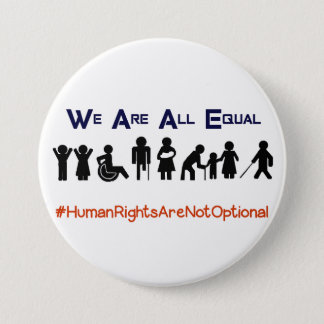 Human Rights Equality Disability Protest Button