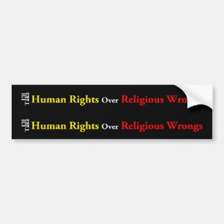 Human Rights Over Religious Wrongs Bumper Sticker