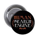 Human Search Engine 2 Inch Round Button