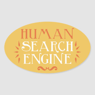 Human Search Engine Oval Sticker
