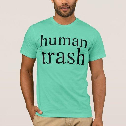 human trash T-Shirt