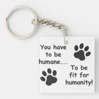 Humane for Humanity Keychain