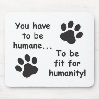 Humane for Humanity Mouse Pad