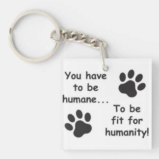 Humane for Humanity Single-Sided Square Acrylic Keychain