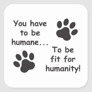 Humane for Humanity Square Sticker