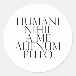 Humani nihil A ME alienum puto Classic Round Sticker
