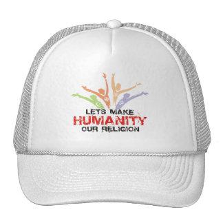 Humanidad - nuestra religión gorras de camionero