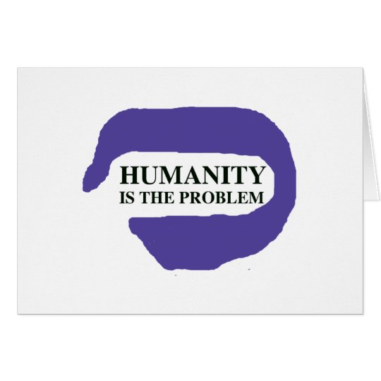 Humanity is the problem 4.png card