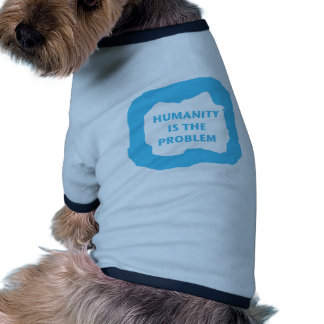 Humanity is the PROBLEM , blue .png Dog Tee