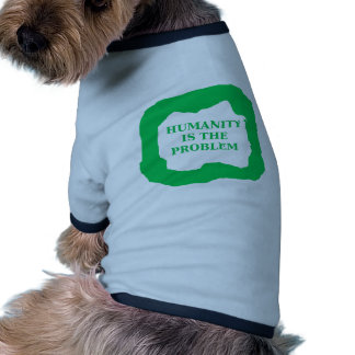 Humanity is the problem, green .png pet shirt