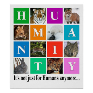 Humanity it s notjust for humans anymore posters