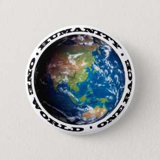 HUMANITY . ONE WORLD . ONE RACE BUTTON