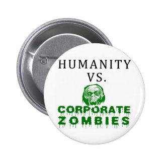 Humanity vs. Corporate Zombies 2 Inch Round Button