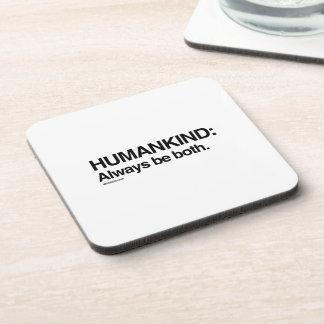Humankind Always be both Beverage Coaster