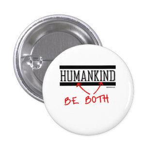 Humankind - Be Both 1 Inch Round Button