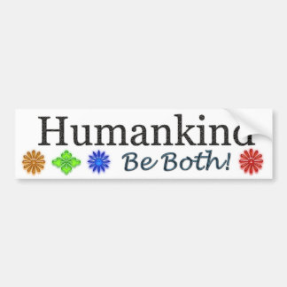 Humankind, Be Both Car Bumper Sticker