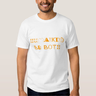 Humankind. Be Both. T-Shirt