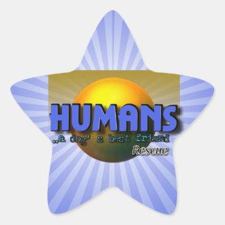 Humans - A DOG'S BEST FRIEND! RESCUE Star Sticker