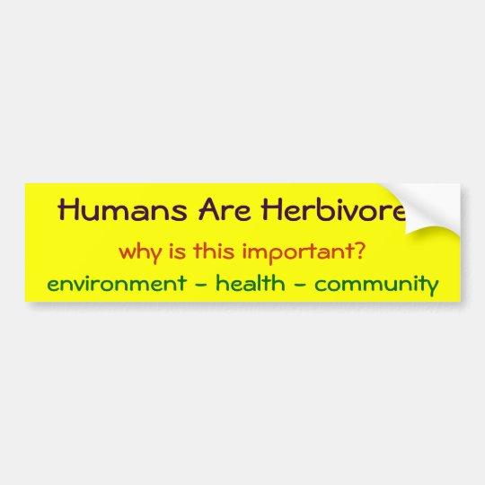 Humans Are Herbivores Bumper Sticker